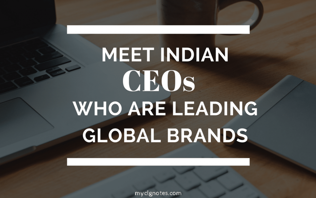 Meet Indian CEOs who are Leading Global Brands